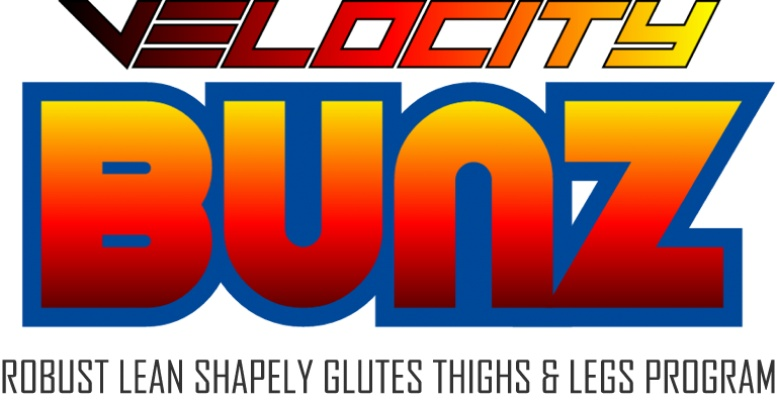 Velocity BUNZ System for Robust Lean Shapely Glutes Thights & Legs Program