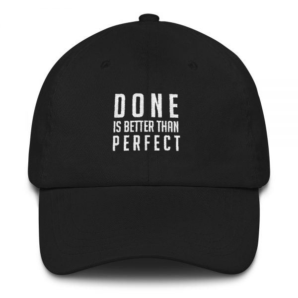 Done is Better Than Perfect Sports Hat