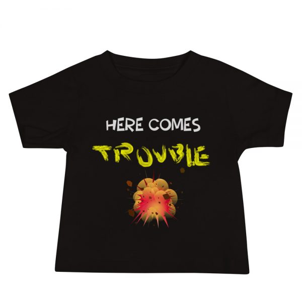 Here Comes Trouble – There Goes Trouble Version 3 Baby Jersey Short Sleeve Tee