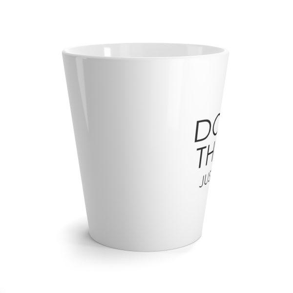Don't Think – Just Do – Latte mug