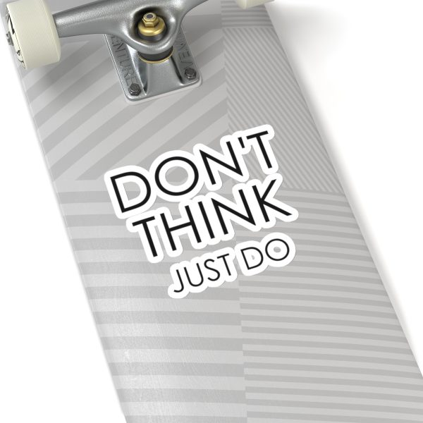 Don't Think – Just Do – Kiss-Cut Stickers