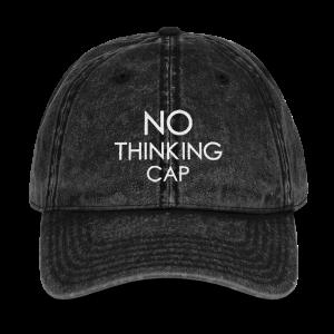 No THINKING Cap  – Vintage Cotton Twill Cap