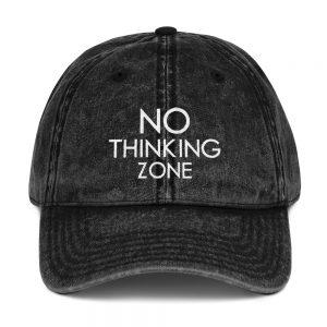 No THINKING Zone – Vintage Cotton Twill Cap